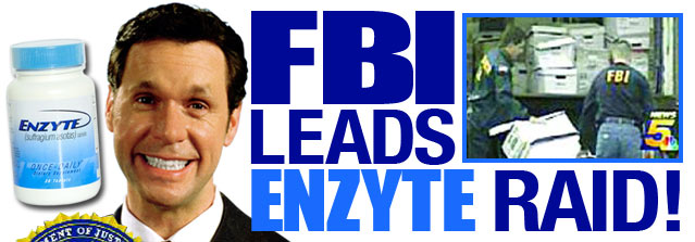FBI Leads Enzyte Raid